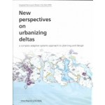 New perspectives on urbanizing deltas. new perspectives on urbanizing deltas a complex adaptive systems approach to planning and design | Han Meyer, Arnold Bregt, Ed Dammers & Jurian Edelbos | 9789081445535 | Must Publishers