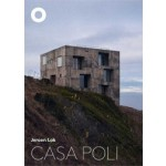 CASA POLI. Pezo von Ellrichshausen | Jeroen Lok | 9789081920742