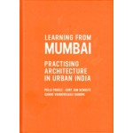 Learning From Mumbai. Practising Architecture in Urban India | Pelle Poiesz, Gert Jan Scholte, Sanne Vanderkaaij Gandhi | 9789082072303