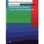 Perspectieven 1. Landschapsarchitectuur: Tussen ontwerp & onderzoek   Dutch School of Landschape Architecture   9789082789904   DSL