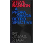 Steve Bannon. A Propaganda Retrospective | Jonas Staal | 9789082906301