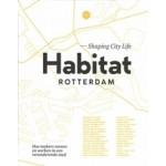 Habitat Rotterdam - Shaping City Life. Hoe makers wonen en werken in een veranderende stad | Priscilla de Putter, Nicoline Rodenburg | 9789083014807 | De Hamer