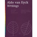Aldo van Eyck. Writings. Volume 1: The Child, the City and the Artist. Volume 2: Collected Articles and Other Writings | Vincent Ligtelijn, Francis Strauven | 9789085062622