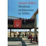 Moderne architectuur in Afrika | Antoni Folkers | 9789085066064