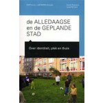 De alledaagse en de geplande stad. Over identiteit, plek en thuis | Arnold Reijndorp, Leeke Reinders | 9789085068266