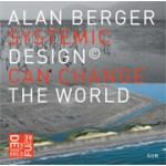 Systemic Design can Change the World | Alan Berger | 9789085068761