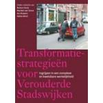Transformatiestrategieën voor verouderde stadswijken | Remon Rooij, Machiel van Dorst, Ina Klaasen, Fokke Wind | 9789085940487