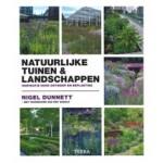 Natuurlijke tuinen en landschappen. Inspiratie voor ontwerp en beplanting   Nigel Dunnett   9789089898043   TERRA