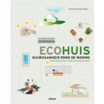Ecohuis. Duurzaamheid rond de woning | Lorena Farràs Pérez | 9789089982179