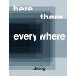 here, there, everywhere. Droog Design | Renny Ramakers | 9789090281735