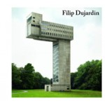 Filip Dujardin. Fictions. 2007 - 2014 | Filip Dujardin | 9789090282947