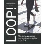 Loop! Tien ontwerpprincipes voor een loopvriendelijke omgeving | Annemieke Molster | 9789090337029 | MOLSTER