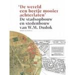 De stadsopbouw en stedenbouw van W.M. Dudok   Herman van Bergeijk   9789090341026   Rode Haring