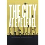 The City at Eye Level for Kids   Rosa Danenberg, Vivian Doumpa, Hans Karssenberg   9789177298380   STIPO