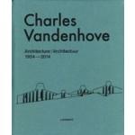 Charles Vandenhove. Architectuur en projecten 1952-2012   Bart Verschaffel   9789401412292