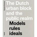 The Dutch urban block and the public realm. Models, rules, ideals | Susanne Komossa | 9789460040559