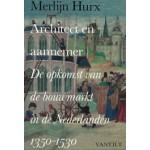 Architect en aannemer. De opkomst van de bouwmarkt in de Nederlanden 1350-1530  Merlijn Hurx | 9789460040795 | VanTilt