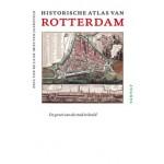 Historische atlas van Rotterdam. De groei van de stad in beeld | Paul van de Laar, Mies van Jaarsveld | 9789460041051