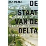 DE STAAT VAN DE DELTA. Waterwerken, stadsontwikkeling en natievorming in Nederland | Han Meyer | 9789460042690 | Vantilt