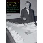 Bernard Bijvoet 1889 - 1979 Cher maitre van de Nederlandse architectuur | Jan Molema en Suzy Leemans | 9789460043185
