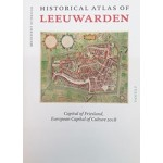 HISTORICAL ATLAS OF LEEUWARDEN capital of Friesland, european capital of culture 2018 | Meindert Schroor | Van Tilt | 9789460043505