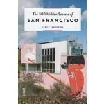 The 500 Hidden Secrets of SAN FRACISCO | Leslie Santarina | 9789460582196