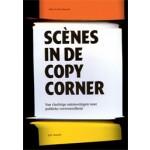 Scènes in de Copy Corner. Van vluchtige ontmoetingen naar publieke vertrouwdheid | Joke van der Zwaard | 9789461050038