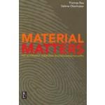 MATERIAL MATTERS. Het alternatief voor onze roofbouwmaatschappij   Thomas Rau, Sabine Oberhuber   9789461562258