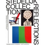 Stedelijk Collection Reflections. Reflections on the collection of the Stedelijk Museum Amsterdam | Jan van Adrichem, Adi Martis | 9789462080027