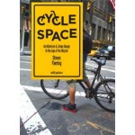 Cycle Space. Architecture and Urban Design in the Age of the Bicycle