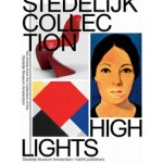 Stedelijk Collection Highlights. 150 artists from the collection of the Stedelijk Museum Amsterdam