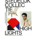 Stedelijk Collectie Highlights. 150 kunstenaars uit de collectie van het Stedelijk Museum Amsterdam