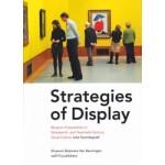 Strategies of Display. Museum Presentation in Nineteenth- and Twentieth-Century Visual Culture | Julia Noordegraaf | 9789462080270 | nai