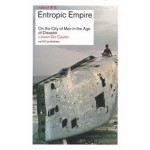 Entropic Empire. On the City of Man in the Age of Disaster | Lieven De Cauter | 9789462080287 | nai010