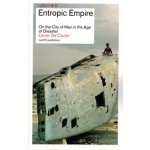 Entropic Empire. On the City of Man in the Age of Disaster | Lieven De Cauter | 9789462080287