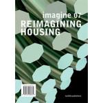 Reimagining Housing. Imagine 07 | Ulrich Knaack | 9789462080362