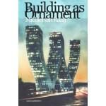 Building as Ornament. Iconography in Contemporary Architecture | Michiel van Raaij | 9789462080447 | nai010