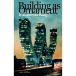 Building as Ornament | Michiel van Raaij | 9789462080447