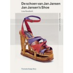De schoen van Jan Jansen | Premsela Design Stories | Lisa Goudsmit | 9789462080485