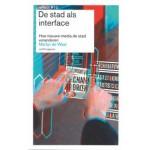 De stad als interface. Hoe nieuwe media de stad veranderen | Martijn de Waal | 9789462080492