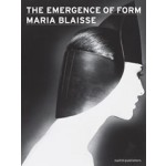 The Emergence of Form. Maria Blaisse | Claire van Putten | 9789462080737