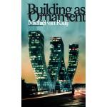 Building as Ornament. Iconography in Contemporary Architecture - ebook | Michiel van Raaij | 9789462080775