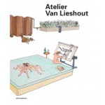 Atelier Van Lieshout | Jennifer Allen, Aaron Betsky, Rudi Laermans, Wouter Vanstiphout | 978-94-6208-080-5