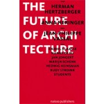 The Future of Architecture | Herman Hertzberger | 9789462080829