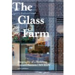 The Glass Farm. Biography of a Building | Gerard Buenen, Winy Maas | 9789462080881