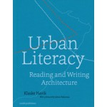 Urban Literacy. Reading and Writing Architecture | Klaske Havik | 9789462081215