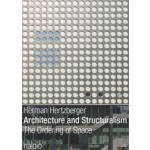 Architecture and Structuralism. The Ordening of Space | Herman Hertzberger | 9789462081536
