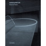 Anthony McCall. Face to Face | Jaap Guldemond, Luke Smythe, Maxa Zoller, Nathalie Zonnenberg | 9789462081758