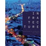 INFRATECTURE. Infrastructuur als ontwerpopgave | Marc Verheijen | 9789462082014