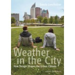 Weather in the City. How Design Shapes the Urban Climate (ebook) | Sanda Lenzholzer | 9789462082267